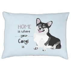 HOME IS WHERE YOUR CORGI IS - CUTE DOG PUPPY PET BED - dog puppy dogs doggy pup hound love pet best friend