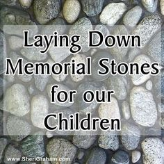 Laying Down Memorial Stones for Our Children - Sheri Graham: Helping you live with intention and purpose! Spiritual Practices, Spiritual Life, Bible Crafts For Kids, Word Of Faith, Memorial Stones, Women's Ministry, Parent Resources, Bible Lessons, Fall Crafts