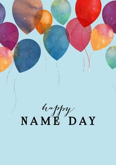 """happy Nameday"" or another one of our designs as a real postcard worldwide! We offer the right card for every occasion – like ""Congratulation Cards"" Happy Birthday Name, Happy Birthday Messages, Happy Birthday Quotes, Friend Birthday, Birthday Greetings, Birthday Cards, Happy Name Day Wishes, Happy B Day, Naming Day Cards"