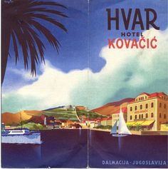 Hvar • Yugoslavia 1936 (Now Croatia) _________________________ #Vintage #Travel #Poster
