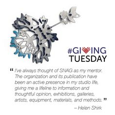 Did you know that Tuesday, November 28th is Giving Tuesday? It is when individuals and corporations open their hearts and wallets on a national day devoted to giving back.   Please consider giving back to your SNAG community on Giving Tuesday.   Investing in SNAG will help fund programs that support and expand the jewelry and metals field. No amount is too small. www.snagmetalsmith.org/get-involved/donate/ Limited edition brooch by Helen Shirk, your gift at the $250 giving level.