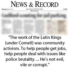 -- local activist Terence Muhammad speaking about Latin Kings leader Jorge Cornell, who was sentenced to 28 years in prison. www.news-record.com