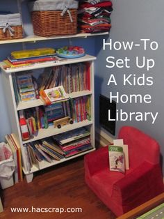How-To: Set Up a Home Library for Your Kids |my scraps
