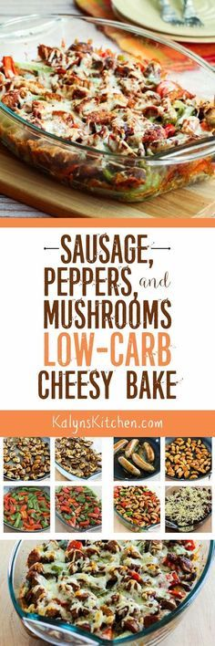 Sausage, Peppers, and Mushrooms Low-Carb Cheesy Bake found on http://KalynsKitchen.com