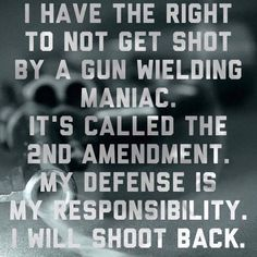 The Second Amendment is a right, not a privilege. Self defense is a right everyone has Shall Not Be Infringed, Gun Quotes, Life Quotes, Pro Gun, By Any Means Necessary, Bill Of Rights, Gun Rights, Dont Tread On Me, Get Shot