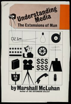 Understanding Media: The Extensions of Man, by Marshall McLuhan, 1964. The most important book on media published during the last half century.