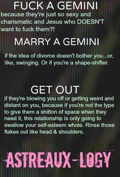 fuck a Gemini.... bwahahaha ;)
