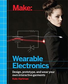 Make: Wearable Electronics: Design, prototype, and wear your own interactive garments by Kate Hartman http://www.amazon.com/dp/1449336515/ref=cm_sw_r_pi_dp_lRsmvb146Y8CH