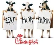 Eat Mor Chickin!!    Chick-fil-A is the very best for you!!!!