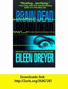 Brain Dead (9780061010965) Eileen Dreyer , ISBN-10: 0061010960  , ISBN-13: 978-0061010965 ,  , tutorials , pdf , ebook , torrent , downloads , rapidshare , filesonic , hotfile , megaupload , fileserve