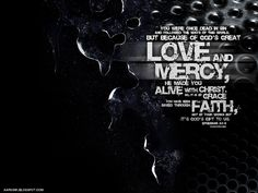 Love and Mercy - Ephesians Wallpaper - Christian Wallpapers and Backgrounds Christian Posters, Christian Artwork, Christian Quotes, Call Upon The Lord, Free Christian Wallpaper, Jesus Wallpaper, God's Heart, King Jesus, Everlasting Life