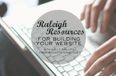 Under the Oaks blog: Guest Post from Kelly Phillips of Boost Interactive Media: Raleigh Resources for Building Your Website