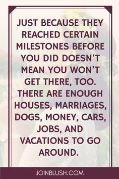 This is truth. And who said that houses, kids, jobs etc are even the height of success? Do you and let other do them.