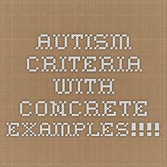 Autism Criteria - with concrete examples!!!!