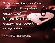 Love alone endures and never fails