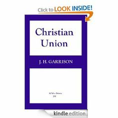 Christian Union: A Historical Study by J. H. Garrison. $1.17