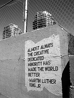 Casi siempre una dedicada y creativa minoría es la que ha hecho el mundo mejor