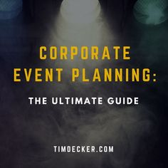 Planning a corporate event takes time and a good strategy. Make sure you've got all your bases covered! www.timdecker.com/