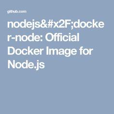 nodejs/docker-node: Official Docker Image for Node.js