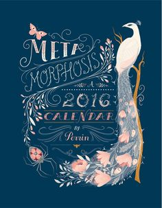 'Metamorphosis' - illustrated and hand-lettered 2016 calendar by illustrator Lisa Perrin, for Anthropologie