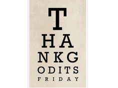 TGIF - love the eye chart Words Quotes, Wise Words, Me Quotes, City Quotes, Humor Mexicano, Web Responsive, Comedy, Eye Chart, Frases Humor
