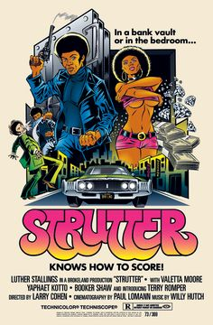 The official movie poster for Luther Stallings's most famous film, Strutter. The first in a (unfinished) trilogy, Strutter launched Luther to fame.