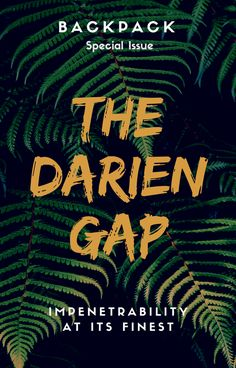 What is the Darien Gap? - Impenetrability at its finest Darien Gap, All Over The World, Traveling By Yourself, Movie Posters, Film Poster, Billboard, Film Posters