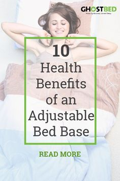 The 10 Health Benefits of an Adjustable Power Base  #adjustable #powerbase #backpain #sleep #sleeping #sleepy #bedroom #furniture #technology #tech #newproduct #aches #spine #alignment #sciatica #healthy #healthyliving #homeopathic #sleepapnea #asthma #sn