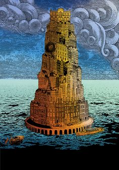 """Chuck Sperry """"Tower of Babel Paradiso"""" 2009 Print Screenprint on Paper 22 x 33 inches Edition of 20 Editions are available Tarot, School Building Design, Creation Myth, Epic Of Gilgamesh, Tower Of Babel, Prayers For Children, Ancient Mesopotamia, Pop Surrealism, Painting Edges"""