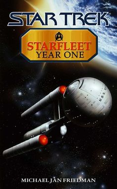 Buy Starfleet Year One: Star Trek The Original Series by Michael Jan Friedman and Read this Book on Kobo's Free Apps. Discover Kobo's Vast Collection of Ebooks and Audiobooks Today - Over 4 Million Titles! Star Trek Books, United Federation Of Planets, Starfleet Ships, Alien Races, Star Trek Ships, Great Power, Cool Books, One Star