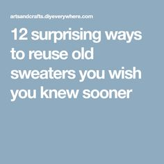 12 surprising ways to reuse old sweaters you wish you knew sooner