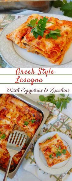 Greek Style Lasagna With Eggplant And Zucchini. One of your most favorite dishes, in a lighter-Mediterranean version.  #pasta, #lasagna, #eggplant, #greekfood, #recipe