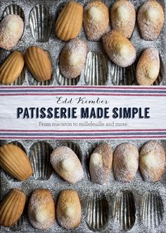 Patisserie Made Simple: From Macaron to Millefeuille and More: Amazon.co.uk: Edd Kimber: Books