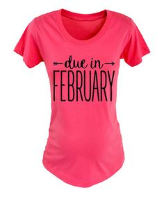 Love this Raspberry 'Due in February' Maternity Tee on #zulily! #zulilyfinds