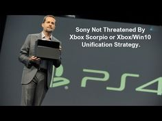 Sony Respond, Not Threatened By Xbox Scorpio vs PS4 Neo Power OR Microsoft's Xbox/Win10 Strategy! - YouTube