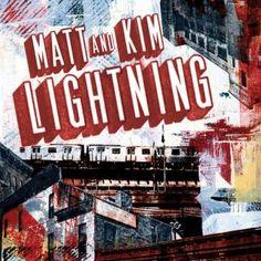 Matt & Kim - Lightning  Got to recently see them live in Rochester! Phenomenal!!!
