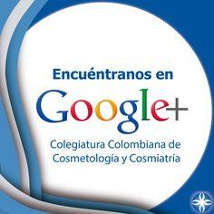 Únete a nuestro circulo #googleplus y construyamos una comunidad digital de #lacole . #colegiaturacolombianadecosmetologia  #estudiaconlosmejores
