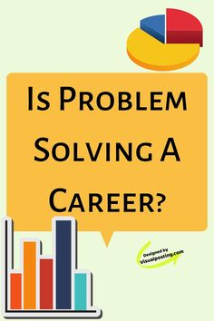Is problem solving a career? - Problem Solving