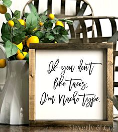 If you don't like tacos I'm nacho type//Wood Sign//Painted sign//taco lover//taco humor//kitchen decor