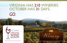 October is Virginia Wine Month - Did you know VA has over 200 wineries???   http://www.virginiawine.org/october-wine-month
