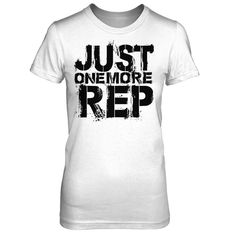JUST ONE MORE REP TEEZ Men And Women