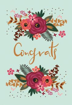 'Floral Congrats' - Wedding congratulations card template you can print or send online as eCard for free. Personalize with your own message, photos and stickers. Birthday Card Template, Birthday Cards, Diy Birthday, Happy Birthday, Wedding Congratulations Card, Congratulations Graduate, Congratulations Greetings, Sorry Cards, Flower Quotes