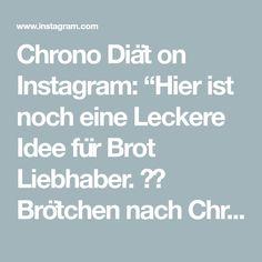 """Chrono Diät on Instagram: """"Hier ist noch eine Leckere Idee für Brot Liebhaber. 😍😋 Brötchen nach Chrono Art! _________________________________ #gesundeernährung…"""" Instagram, Healthy Food, Brot"""