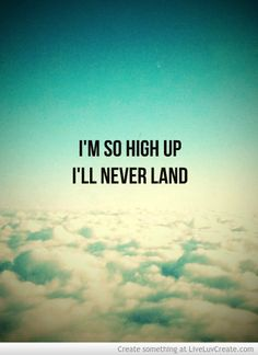 the way up is down, stay low to the ground and you're close to the clouds
