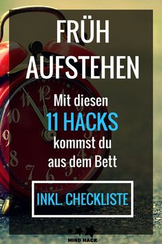 Getting up early: 11 tips to wake up + checklist! - Get up early: With these 11 simple hacks, you& get up better! + Checklist – wake up and st - Mind Hack, Good To Know, Feel Good, Getting Up Early, Mind Tricks, How To Stay Awake, Simple Life Hacks, Clothing Hacks, Thats The Way