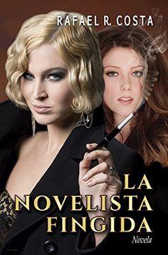 La novelista fingida de Rafael R. Costa, http://www.amazon.es/dp/B010OSJU7G/ref=cm_sw_r_pi_dp_bgK1vb1P6VV0P