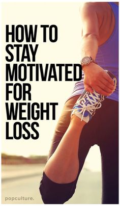 Stay motivated with these tips | Posted By: NewHowToLoseBellyFat.com
