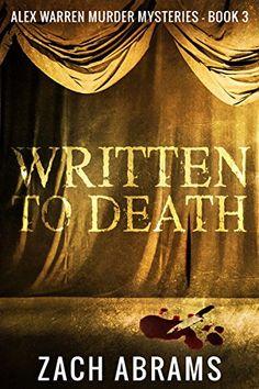 [Mystery & Thriller & Suspense][Free] Written To Death (Alex Warren Murder Mysteries Book Murder Mystery Books, Mystery Novels, Murder Mysteries, Mystery Thriller, Cozy Mysteries, Book Themes, Books To Buy, Free Kindle Books, Book Series