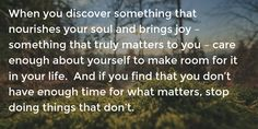 When you discover something that nourishes your soul and brings joy...