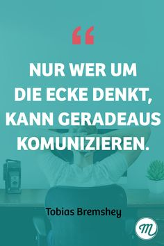 Um die Ecke ↩️ denken! #sprüche #zitate #marketing #marketingzitate #quoteoftheday #businessquotes #creativemindset